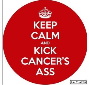 keep calm and kick cancer's ass