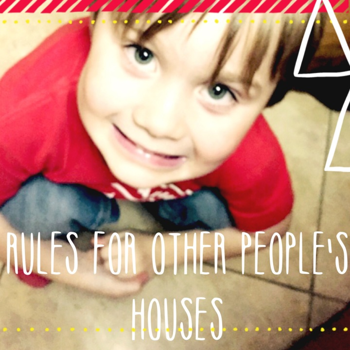 Rules for other people's houses from the mouths of babes…