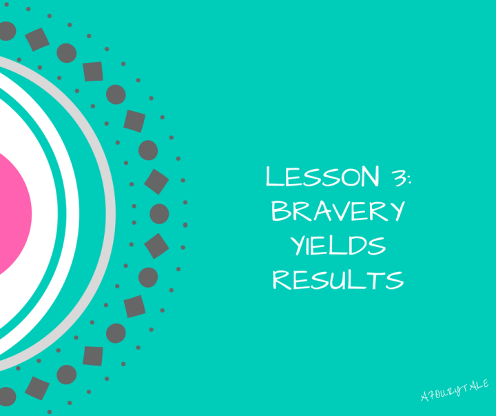 bravery-yields-results